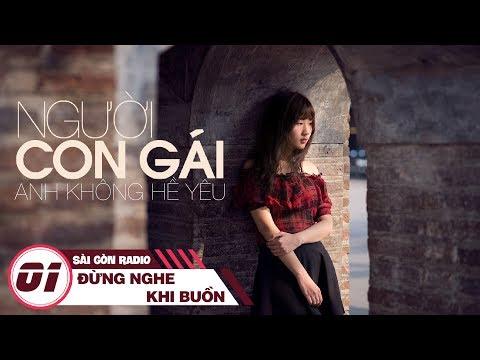 Sài Gòn Radio 01: Cô Gái Anh Không Hề Yêu | Sài Gòn Radio