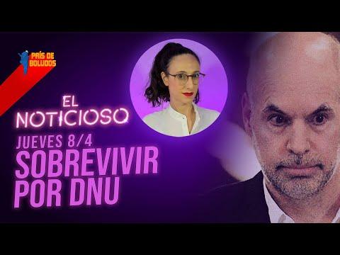 SOBREVIVIR POR DNU   PDB EL NOTICIOSO   Jueves 08 de abril de 2021