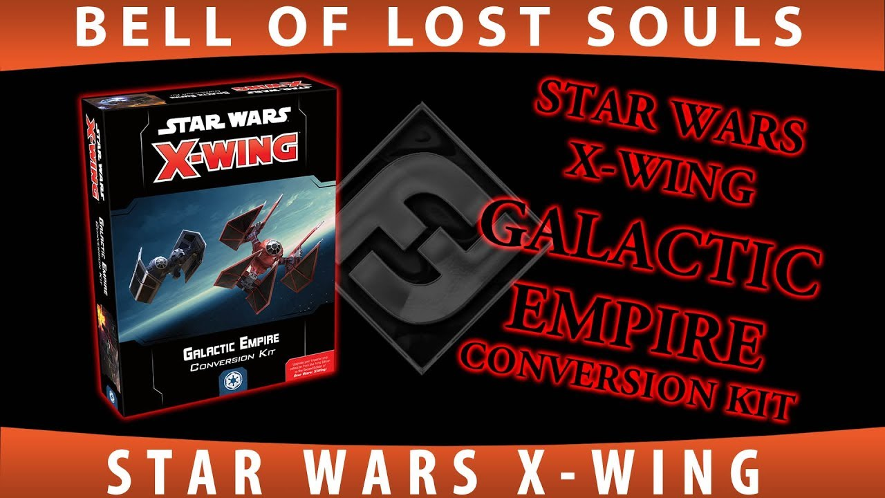 BoLS Unboxing   Galactic Empire Conversion Kit   Star Wars X Wing