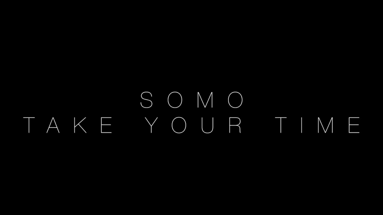 Sam hunt take your time rendition by somo youtube