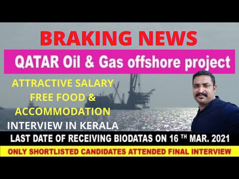 GOLDEN OPPORTUNITY IN QATAR OIL & GAS OFFSHORE PROJECT II INTERVIEW IN KERALA