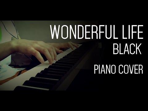 Wonderful Life - Black - Piano Cover