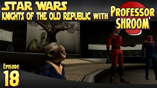Star Wars Knights Of The Old Republic - EP18 - Jedi Training!
