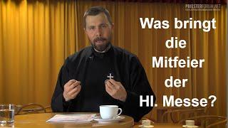 Was bringt die Mitfeier der Hl. Messe? (Markus Seidler CP)