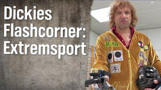Dickies Flashcorner (4): Extremsport