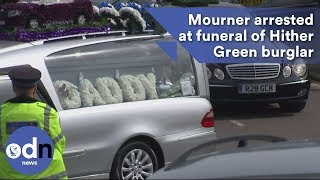Mourner arrested at funeral of Hither Green burglar