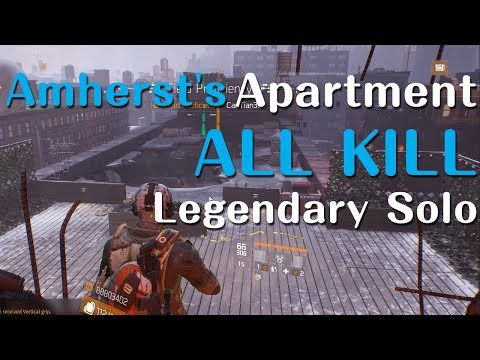 The Division - Amherst's Apartment Legendary Solo - All Kill [PC#1.8.1]