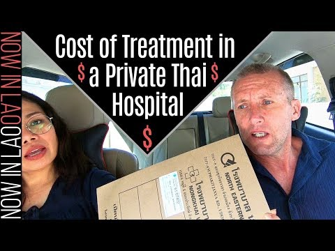 Thailand Hospitals | Cost of Xrays and Surgery at a Private Hospital in Udon Thani Thailand