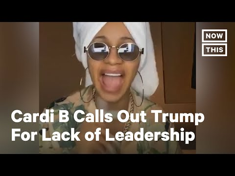 Cardi B Blasted Trump for Tweeting About Views During the Coronavirus Pandemic | NowThis