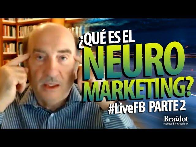 ¿Qué es el Neuromarketing? - Parte 2 - #LiveFB