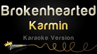 Karmin - Brokenhearted (Karaoke Version)