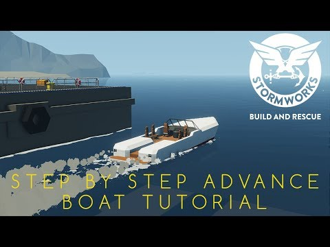 Stormworks Step by Step Advance Boat Tutorial (Part 1)