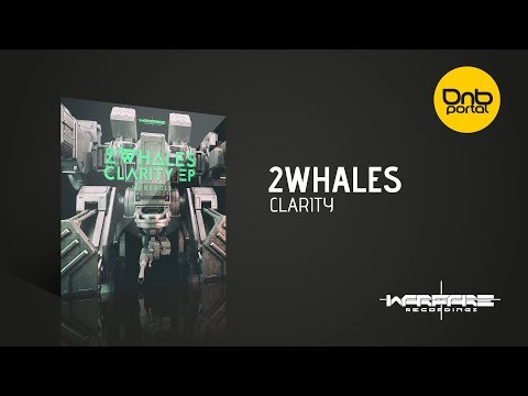 2Whales - Clarity [Warfare Recordings]