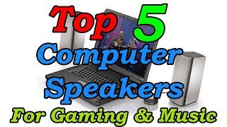 5 Best Computer Speakers For Gaming and Music 2018