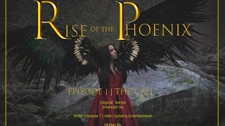 *Series* | Rise of the Phoenix Pilot | Episode One | The Call