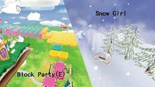 Snow girl:15+2%speed/4 long dash Block Party(E):15speed BGM:http...