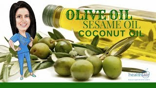 Olive Oil Sesame Oil and Coconut Oil  | Doctor Vero