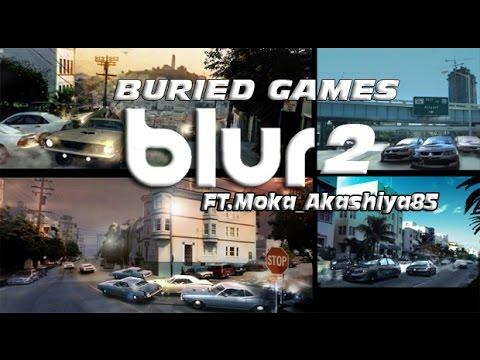 Buried Games: Blur 2 (Bizarre Creations) Ft. Moka_Akashiya85