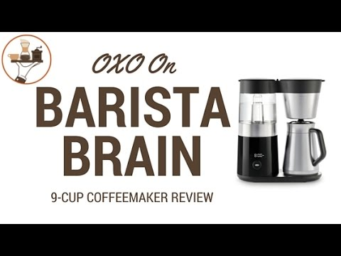 "Coffee Maker Review: OXO On ""Barista Brain"" 9 Cup Coffeemaker"