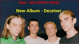 Taker - DIIV (LYRICS) - New Album Deceiver