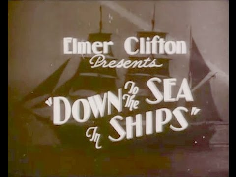Down to the sea in ships (Elmer Clifton, 1922)