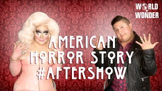 Trixie Mattel & Edward Hansen on American Horror Story: Hotel Episode 10 #AfterShow