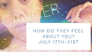 CANCER | YOU DON'T NEED TO WAIT | How Do They Feel About You| LOVE TAROT READING |7.17-7.31.19