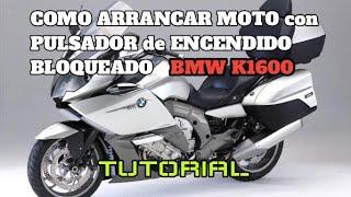 ARRANCAR BMW K1600 CON PULSADOR DE ARRANQUE AVERIADO