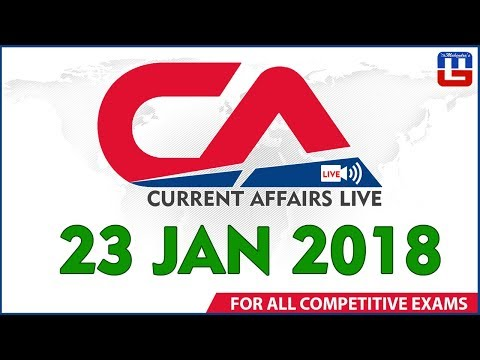 Current Affairs Live | 23rd January 2018 | करंट अफेयर्स लाइव | All Competitive Exams