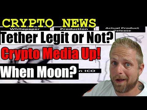 Crypto News -Is Tether legit or not? - Crypto Media Increase - When Moon?
