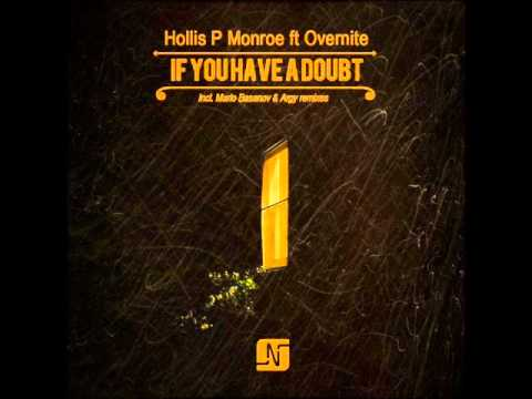 Hollis P Monroe Ft. Overnite - If You Have A Doubt (Original Mix)