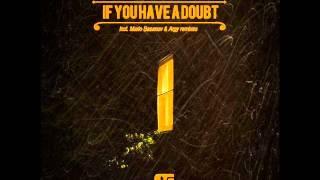 Hollis P Monroe ft. Overnite - If You Have A Doubt (Original Mix)