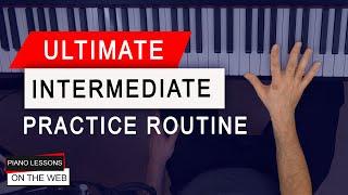 The Ultimate INTERMEDIATE Piano Practice Routine 🎹😮