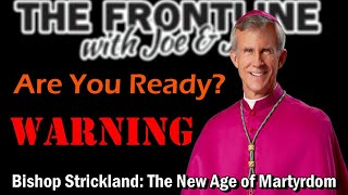 A WARNING from Bishop Strickland - BE READY! | The Frontline Jan. 17th, 2021