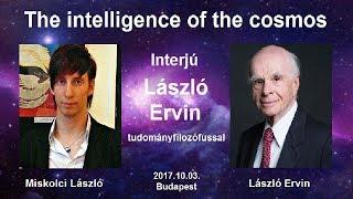 A Kozmosz Intelligenciája - Prof. László Ervin interjú
