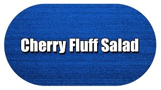 Cherry Fluff Salad - My3 Foods - Easy To Learn