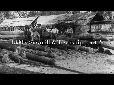 1880's Sawmill and Township (Part 2)