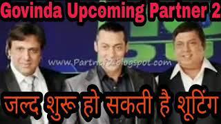 Govinda Upcoming Partner 2 Movie | Latest Update Govinda Movies | Good News For Govinda Fans