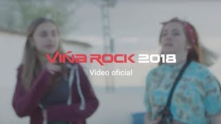 Viña Rock 2018 - Vídeo Oficial