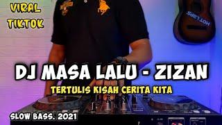 Download DJ MASA LALU ZIZAN - REMIX TERTULIS KISAH CERITA KITA VIRAL TIKTOK 2021 FULL BASS