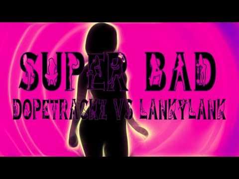 Super Bad Rap Music Video Produced by Dopetrackz Ft. LankyLank