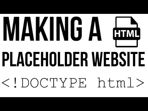 How To Make A Placeholder Website (Basic Html)