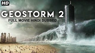 GEOSTORM 2   2020 New Released Full English Hollywood Movie   Geostorm Movie with English subtitles Thumb