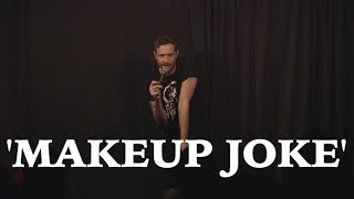 Ryan Long - makeup joke