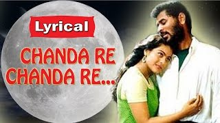 Chanda Re Chanda Re with Lyrics | Kajol, Prabhu Deva, Hariharan, A R Rahman | Romantic Hindi Song