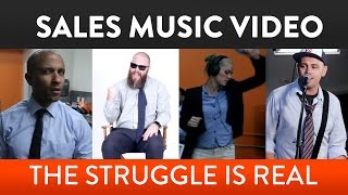 hilarious music video b2b sales the struggle is real