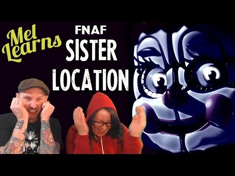 Mel Learns - FNAF: Sister Location!