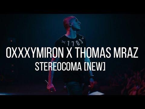 THOMAS MRAZ x OXXXYMIRON — STEREOCOMA [NEW 2018]