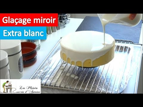 recette glacage miroir super blanc extra white mirror