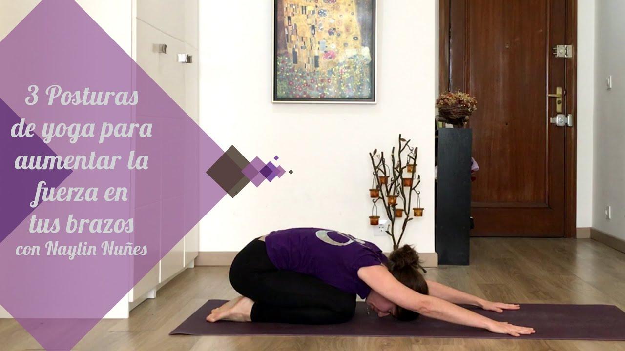 3 Posturas de yoga para aumentar la fuerza en tus brazos - YouTube 2bb961bca59d